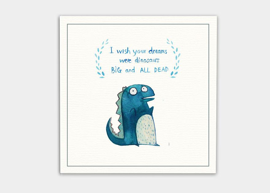 Посакувам твоите соништа да се диносауруси. Големи и сите мртви.