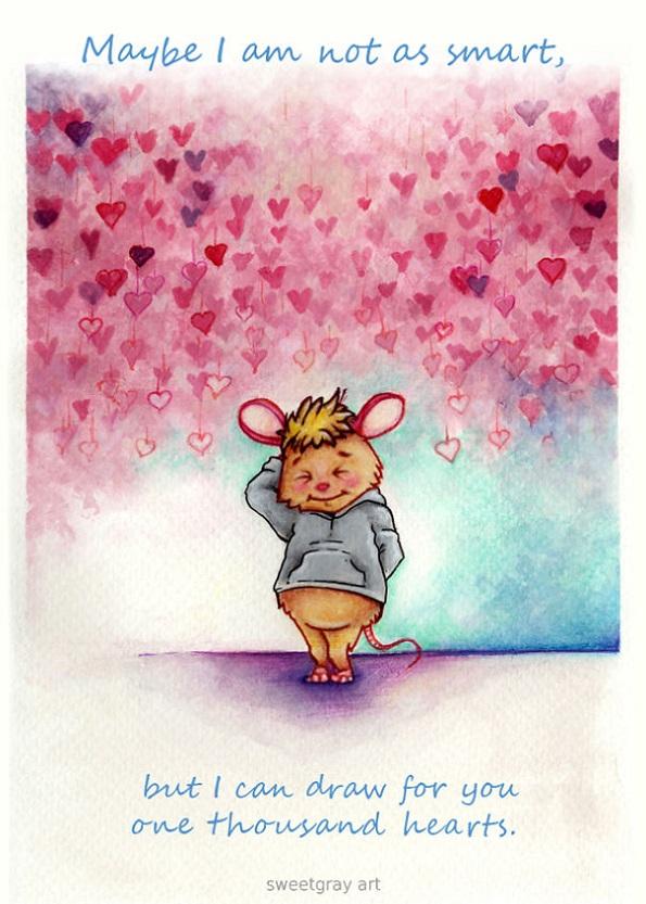 Можеби не сум многу паметен, но за тебе можам да нацртам илјада срца.