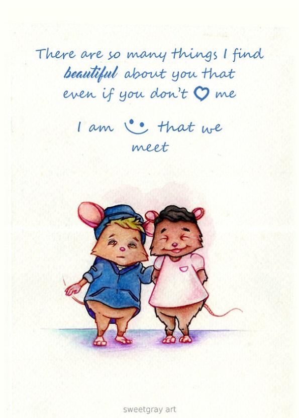 Ти си толку убава, што дури и да не ме сакаш јас сум среќен што воопшто те запознав.