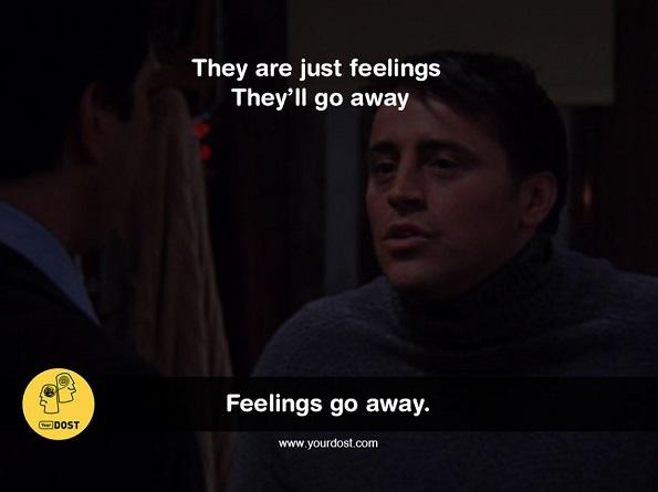 Тоа се само чувства. Тие исчезнуваат.