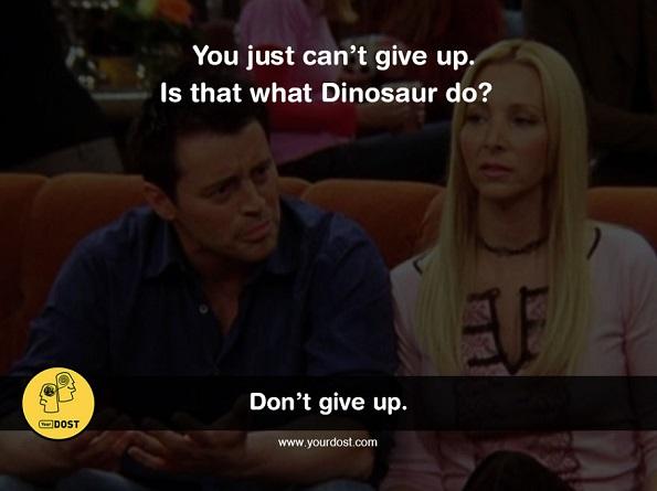 Едноставно не смееш да се предадеш. Дали диносаурусите би се предале?