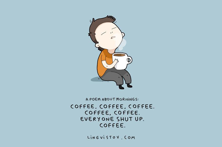 Поема за утрата: Кафе, кафе, кафе, кафе, кафе. Сите замолчете. Кафе.