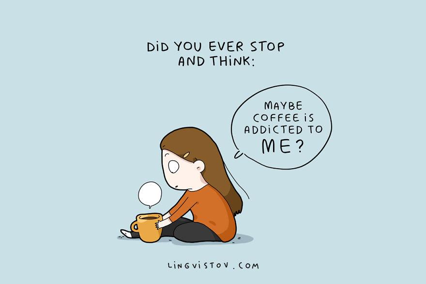 Сте се запрашале ли некогаш: Можеби кафето е зависно од мене?